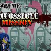 Extreme: Impossible Mission