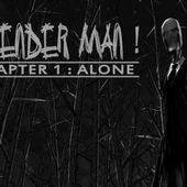Slender Man! Chapter 1:Free