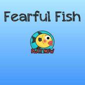 Fearful Fish
