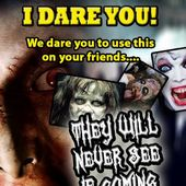 Scare Your Friends I Dare You!