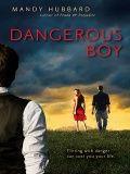 Dangerous Boy -Mandy Hubbard