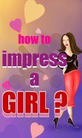 How To Impress A Girl 480x800