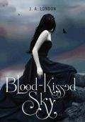Blood-Kissed Sky (Darkness Before Dawn Trilogy #2) - J.A. London