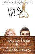 Dizzy -Nyrae Dawn & Jolene Perry