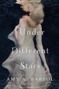 Under Different Stars by Amy Bartol