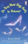 Do They Wear High Heels in Heaven