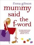 Mummy Said The F Word