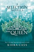 The Queen (The Selection 0.4) By Kiera Cass