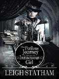 The Perilous Journey Of The Not So Innocuous Girl By Leigh Statham