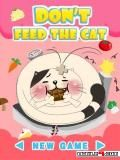 Don't Feed The Cat