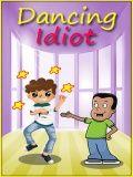 Dancing Idiot