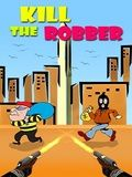 Kill The Robber