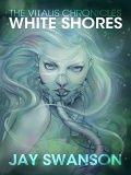 White Shores (The Vitalis Chronicles #1)