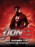 Don 2-Eliminate Vardhan