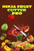 Ninja Fruit Cutter Pro
