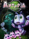 Antopia The Begining