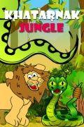Khatarnak Jungle