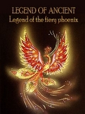 Legend Of Ancient Legend Of The Fiery Phoenix