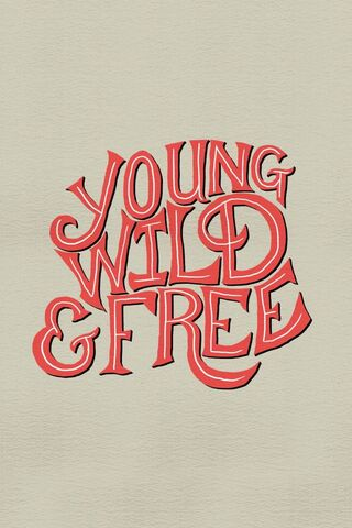Young Wild And Free Wallpaper Download To Your Mobile From