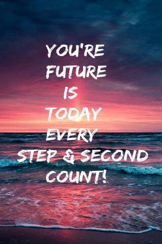 Tương lai của bạn là ngày hôm nay